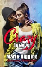 Crazy For You ebook by Marie Higgins