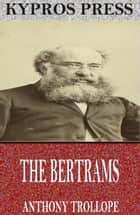 The Bertrams ebook by Anthony Trollope