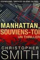 Manhattan, Souviens-Toi ebook by