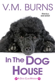 In the Dog House ebook by V.M. Burns