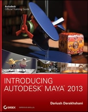 Introducing Autodesk Maya 2013 ebook by Dariush Derakhshani