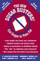 The New Sugar Busters! - Cut Sugar to Trim Fat ebook by H. Leighton Steward, Morrison Bethea, M.D.,...
