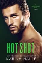 Hot Shot (North Ridge #3) ebook by Karina Halle