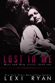Lost In Me ebook by Lexi Ryan