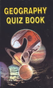 Geography Quiz Book ebook by Sachin Singhal