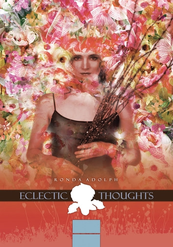 Eclectic Thoughts ebook by Ronda Adolph