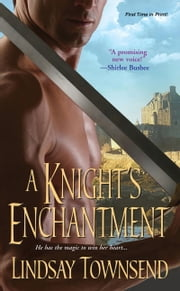 A Knight's Enchantment ebook by Lindsay Townsend
