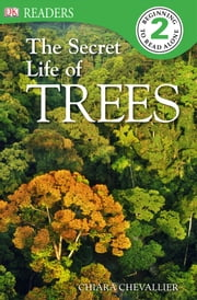 DK Readers L2: The Secret Life of Trees ebook by Chiara Chevallier