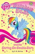 Rainbow Dash and the Daring Do Double Dare ebook by G M Berrow, My Little Pony