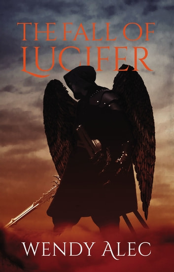 The Fall of Lucifer ebook by Wendy Alec