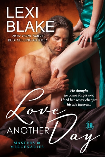 Love Another Day, Masters and Mercenaries, Book 14 ebook by Lexi Blake