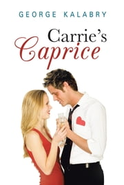 Carrie's Caprice ebook by George Kalabry