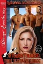 Starstruck: Tori Tempts Three ebook by