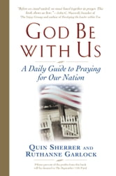 God Be with Us - A Daily Guide to Praying for Our Nation ebook by Quin Sherrer,Ruthanne Garlock