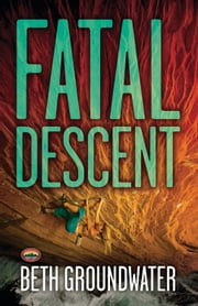 Fatal Descent ebook by Beth Groundwater