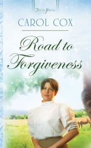 Road To Forgiveness ebook by Carol Cox