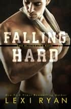 Falling Hard eBook by Lexi Ryan