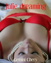 Julie dreaming - Roman érotique ebook by Gemini Chery
