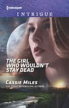 The Girl Who Wouldn't Stay Dead ekitaplar by Cassie Miles