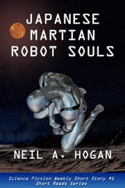 Japanese Martian Robot Souls. Science Fiction Weekly Short Story #1