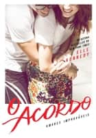 O acordo ebook by Elle Kennedy, Juliana Romeiro