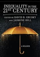 Inequality in the 21st Century - A Reader ebook by David Grusky