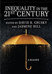 Inequality in the 21st Century - A Reader ebook by David Grusky, Jasmine Hill