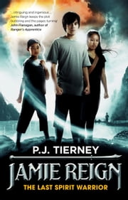 Jamie Reign: The Last Spirit Warrior ebook by P J Tierney