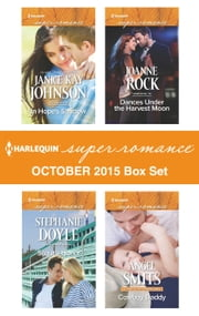 Harlequin Superromance October 2015 Box Set - In Hope's Shadow\Scout's Honor\Dances Under the Harvest Moon\Cowboy Daddy ebook by Janice Kay Johnson,Stephanie Doyle,Joanne Rock,Angel Smits