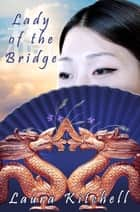 Lady of the Bridge ebook by Laura Kitchell