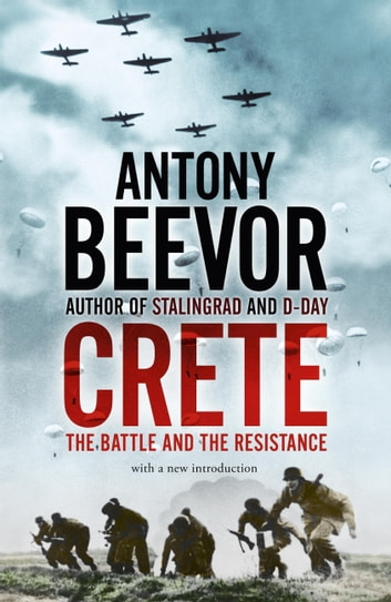 Crete - The Battle and the Resistance ebook by Antony Beevor