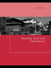Housing, Care and Inheritance ebook by Misa Izuhara