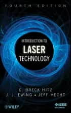Introduction to Laser Technology ebook by C. Breck Hitz, Jeff Hecht, James J. Ewing