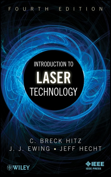 Introduction to laser technology ebook by c breck hitz introduction to laser technology ebook by c breck hitzjeff hechtjames j fandeluxe Choice Image