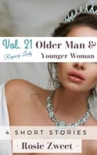 Bundle: Older Man & Younger Woman Vol. 21 (4 short stories) ebook by Rosie Zweet