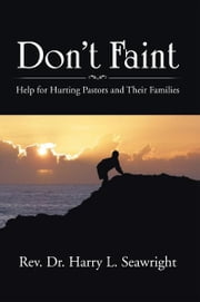 Don't Faint ebook by Rev. Dr. Harry L. Seawright