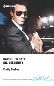 Daring to Date Dr. Celebrity ebook by Emily Forbes