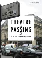 Theatre in Passing 2 ebook by Elena Siemens