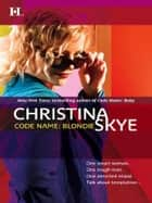 Code Name: Blondie eBook by Christina Skye