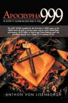 Apocrypha 999 ebook by Anthon von Lisenborgh