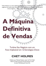 A Máquina Definitiva de Vendas ebook by Holmes,Chet