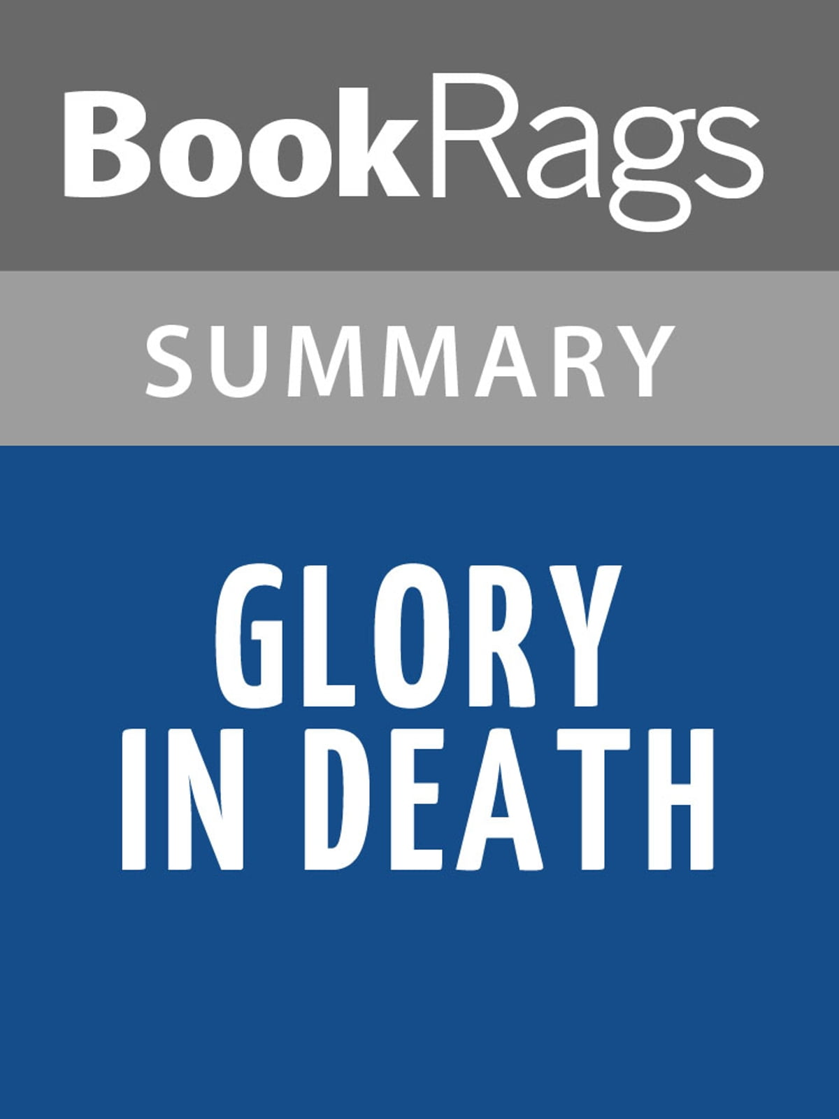 Glory in Death by Nora Roberts Summary & Study Guide ebook by BookRags -  Rakuten Kobo