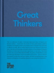 Great Thinkers - Simple Tools from 60 Great Thinkers to Improve Your Life ebook by The School of Life
