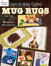 Learn to Make Quilted Mug Rugs ebook by Carolyn Vagts