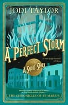 A Perfect Storm ebook by Jodi Taylor