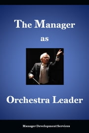 The Manager as Orchestra Leader ebook by Manager Development Services