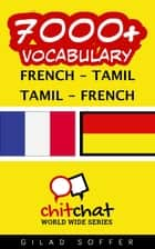 7000+ Vocabulary French - Tamil ebook by Gilad Soffer
