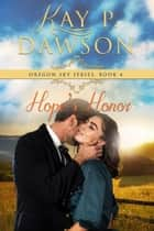 Hope's Honor - Oregon Sky, #4 ebook by Kay P. Dawson