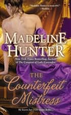 The Counterfeit Mistress ebook by Madeline Hunter
