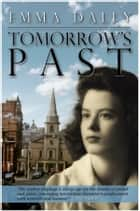 Tomorrows Past ebook by Emma Dally